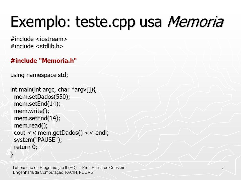 Exemplo: teste.cpp usa Memoria