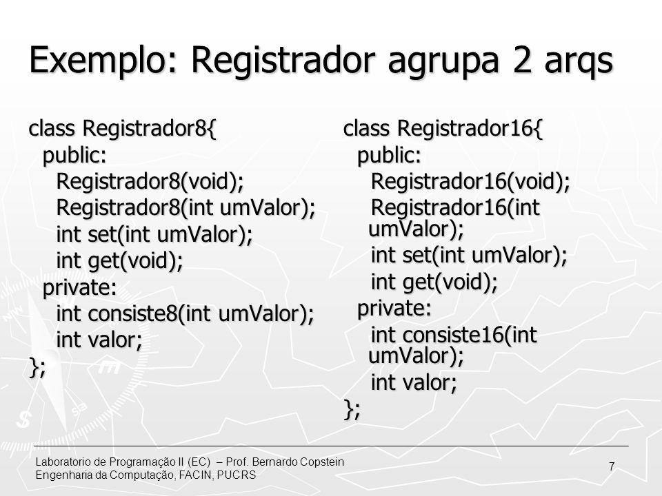 Exemplo: Registrador agrupa 2 arqs