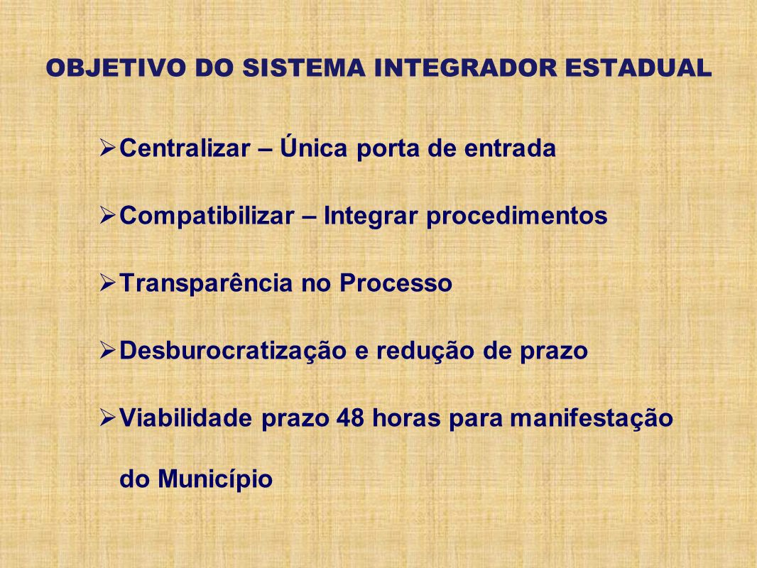 OBJETIVO DO SISTEMA INTEGRADOR ESTADUAL