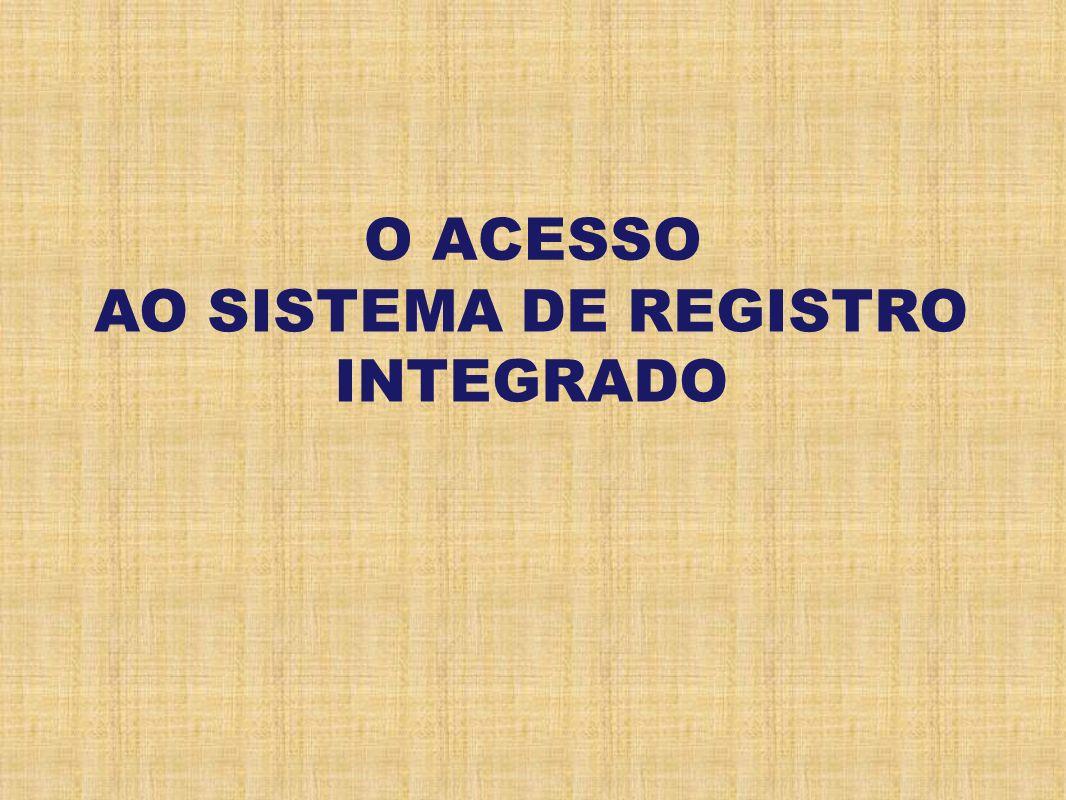 AO SISTEMA DE REGISTRO INTEGRADO