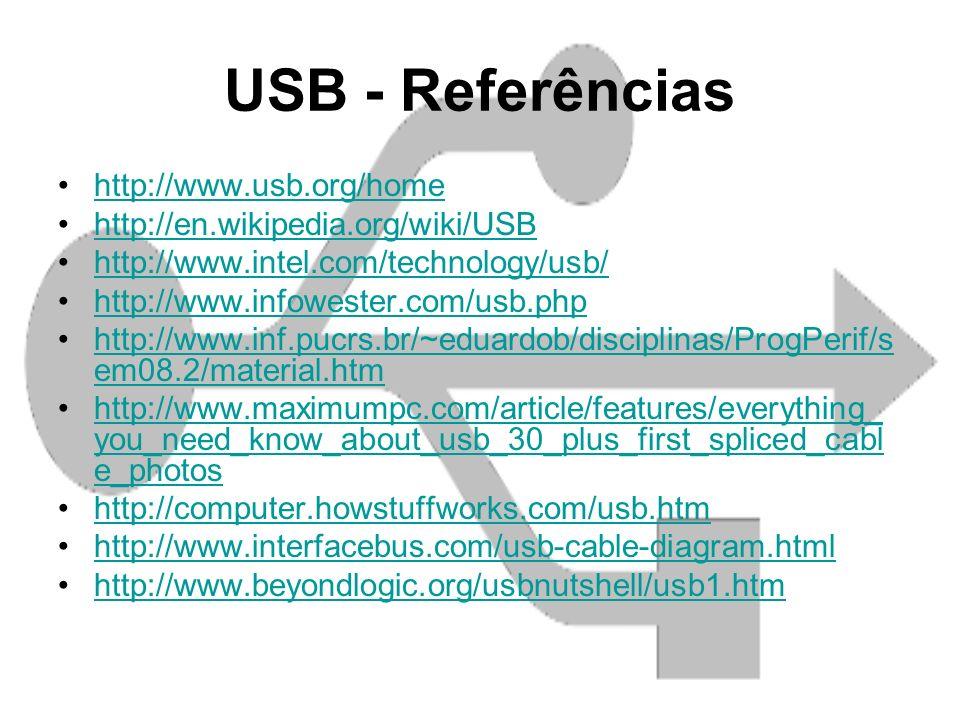 USB - Referências http://www.usb.org/home