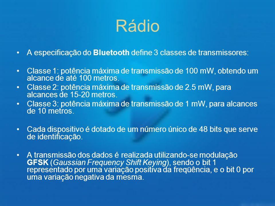 Rádio A especificação do Bluetooth define 3 classes de transmissores: