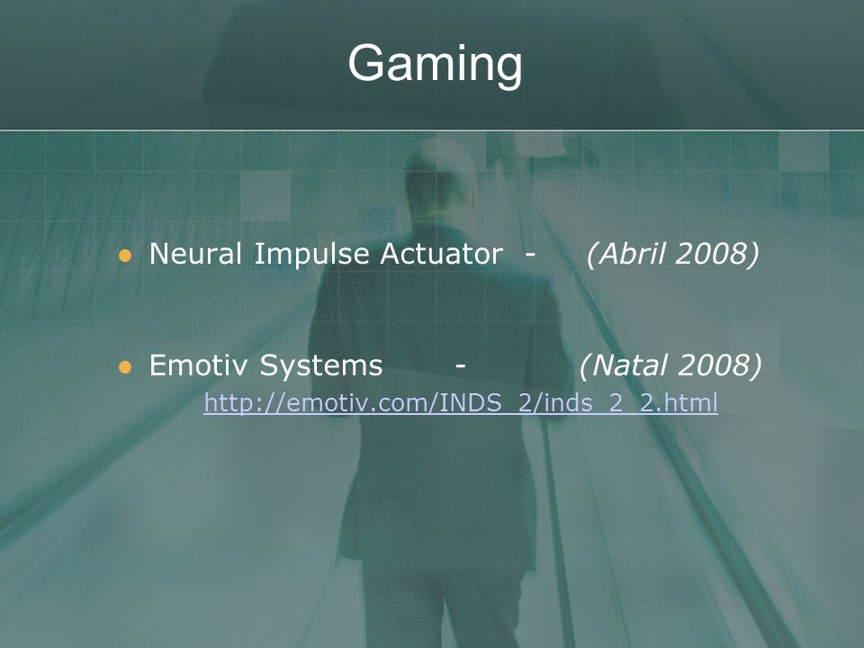 Gaming Neural Impulse Actuator - (Abril 2008)‏