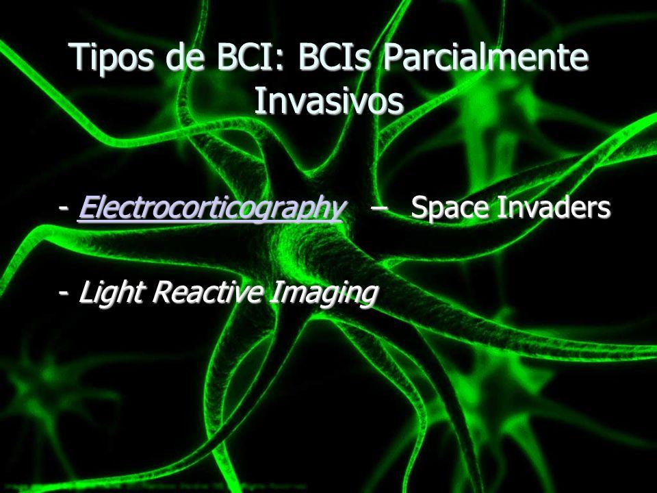 Tipos de BCI: BCIs Parcialmente Invasivos