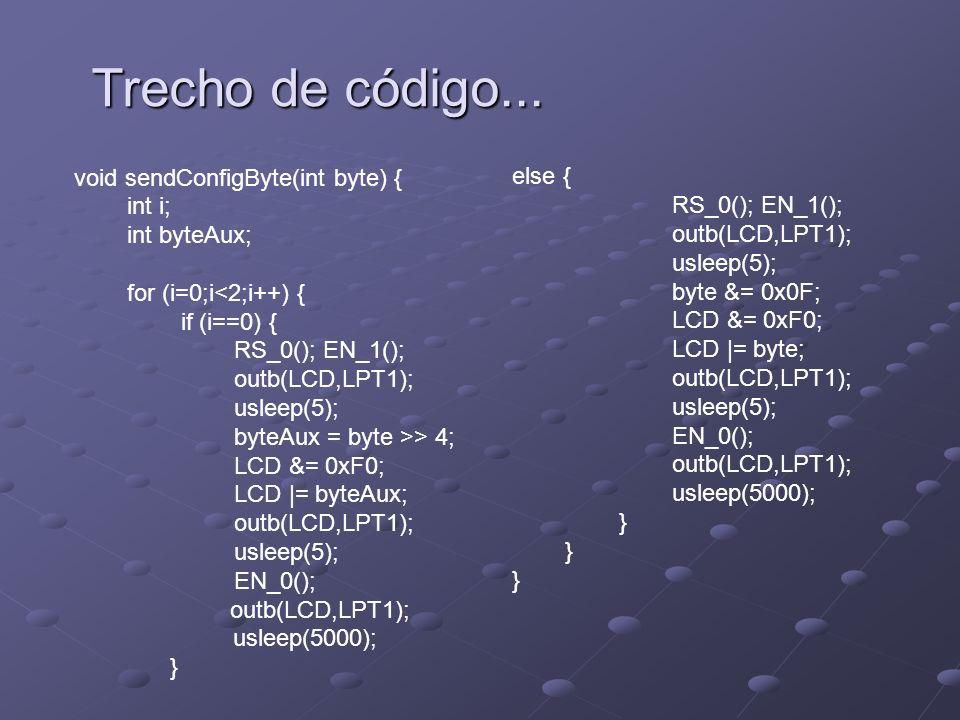 Trecho de código... else { void sendConfigByte(int byte) {