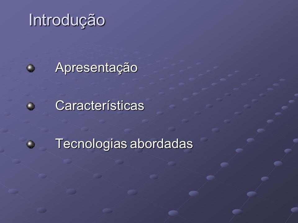 Apresentação Características Tecnologias abordadas