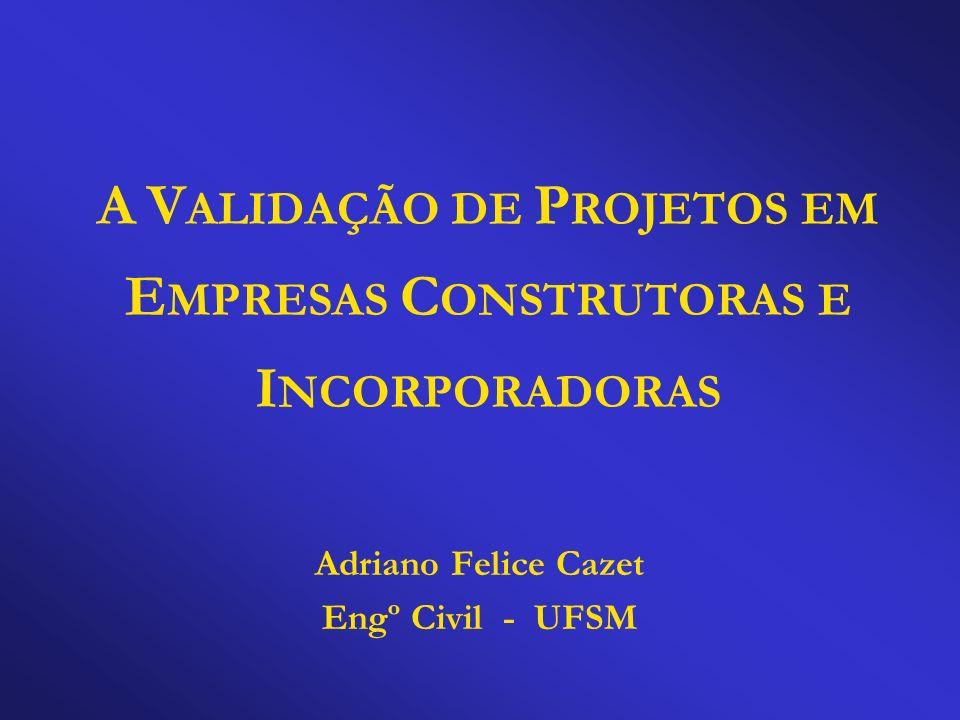 A VALIDAÇÃO DE PROJETOS EM EMPRESAS CONSTRUTORAS E INCORPORADORAS