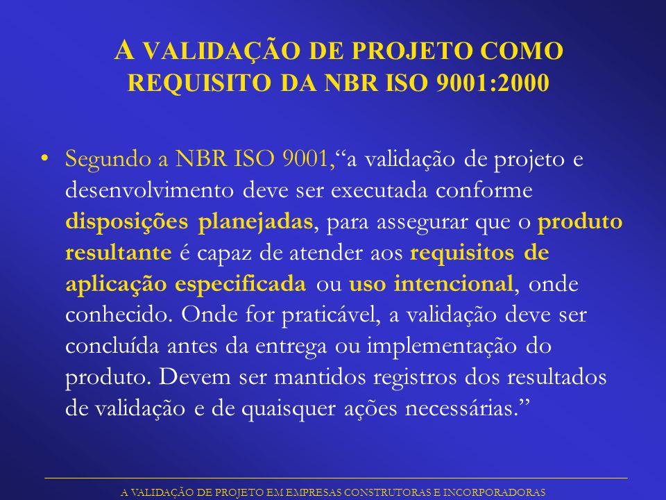 A VALIDAÇÃO DE PROJETO COMO REQUISITO DA NBR ISO 9001:2000