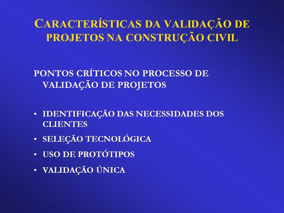 CARACTERÍSTICAS DA VALIDAÇÃO DE PROJETOS NA CONSTRUÇÃO CIVIL