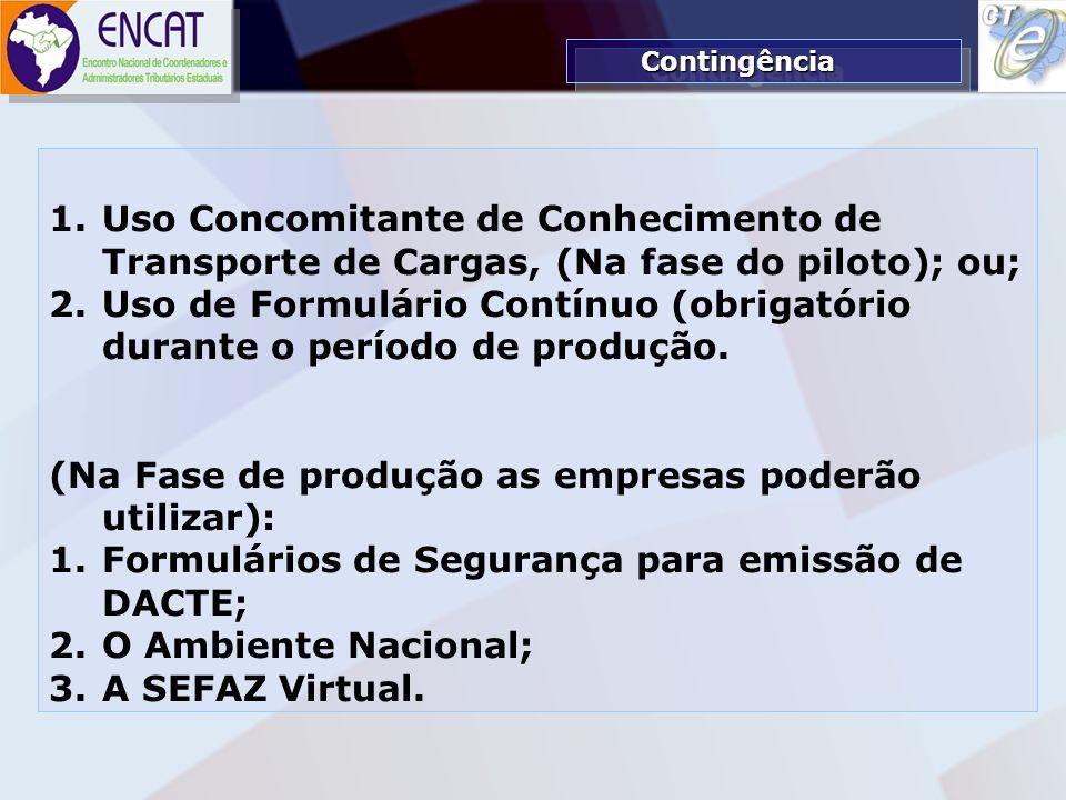 Uso de Formulário Contínuo (obrigatório durante o período de produção.