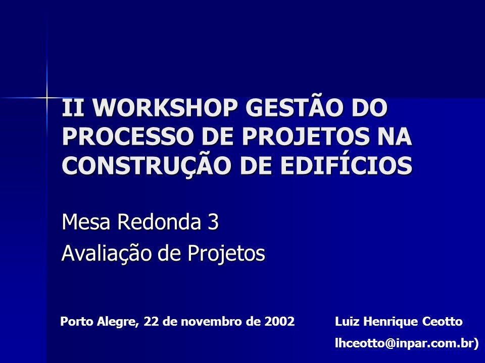 II WORKSHOP GESTÃO DO PROCESSO DE PROJETOS NA CONSTRUÇÃO DE EDIFÍCIOS