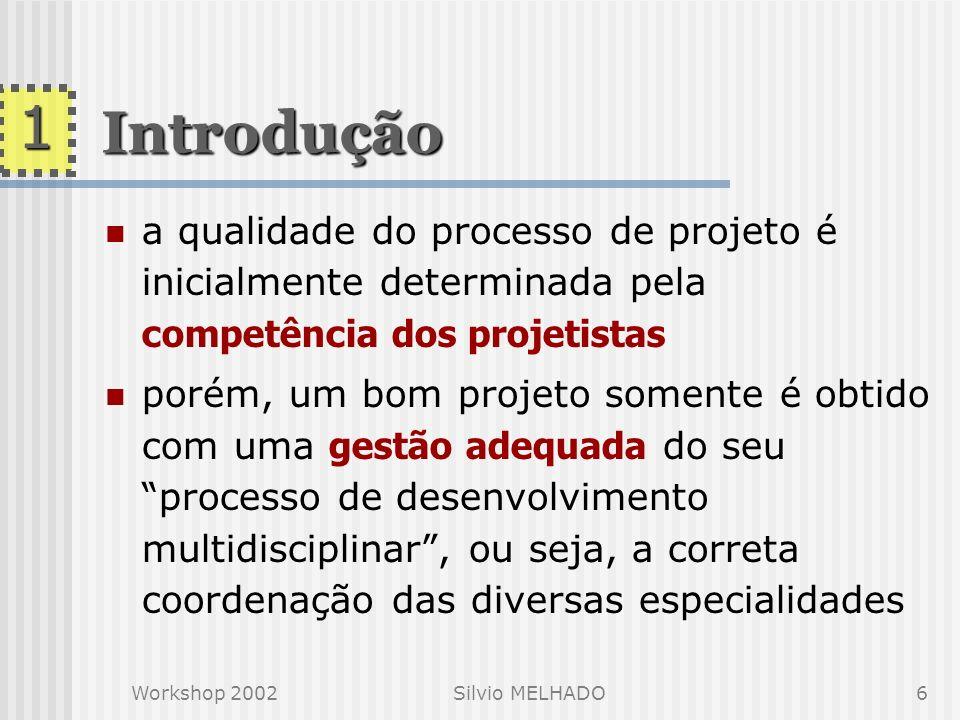 1 Introdução. a qualidade do processo de projeto é inicialmente determinada pela competência dos projetistas.