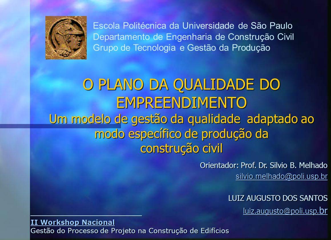 Escola Politécnica da Universidade de São Paulo Departamento de Engenharia de Construção Civil Grupo de Tecnologia e Gestão da Produção