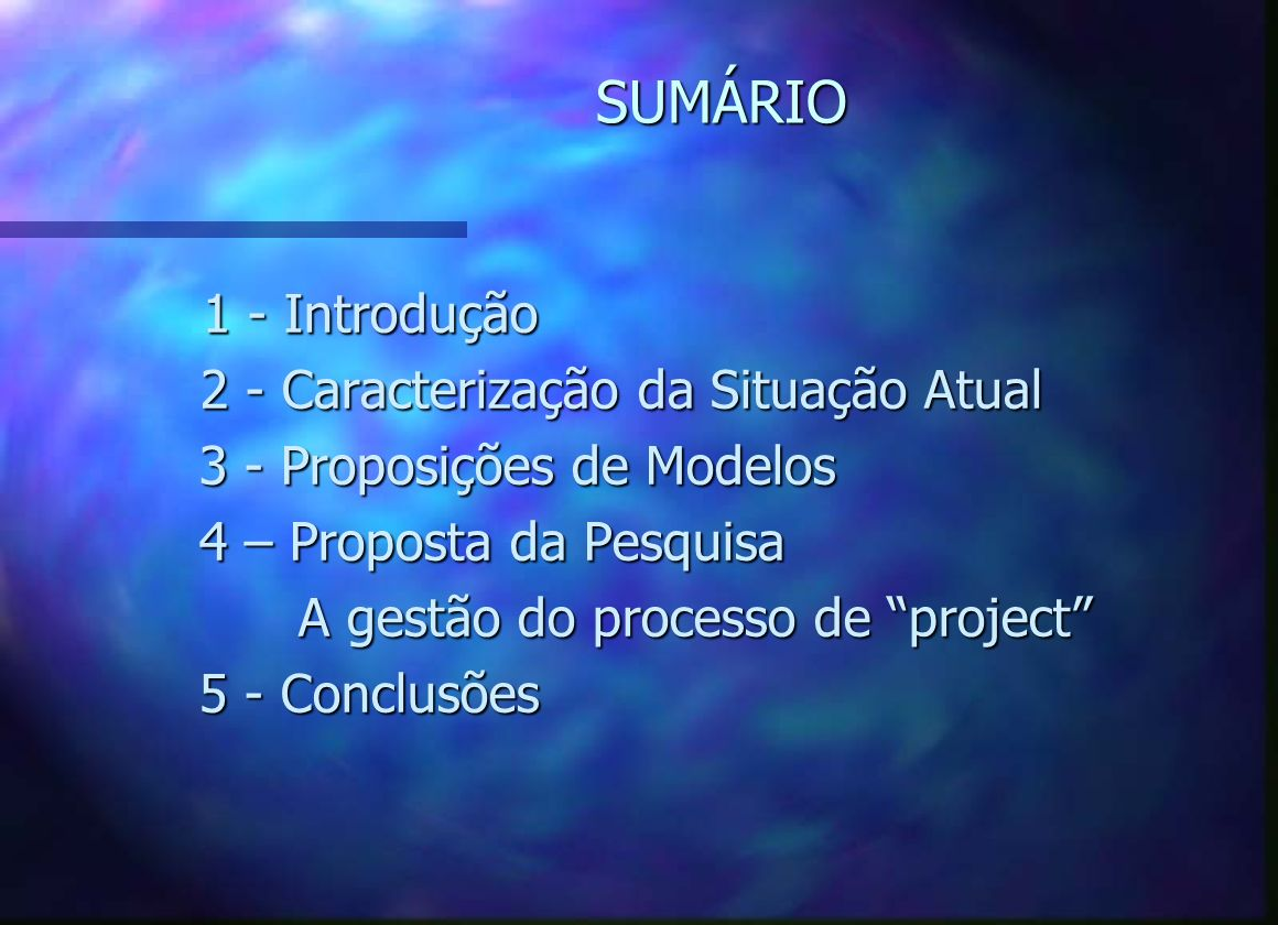 SUMÁRIO 1 - Introdução 2 - Caracterização da Situação Atual