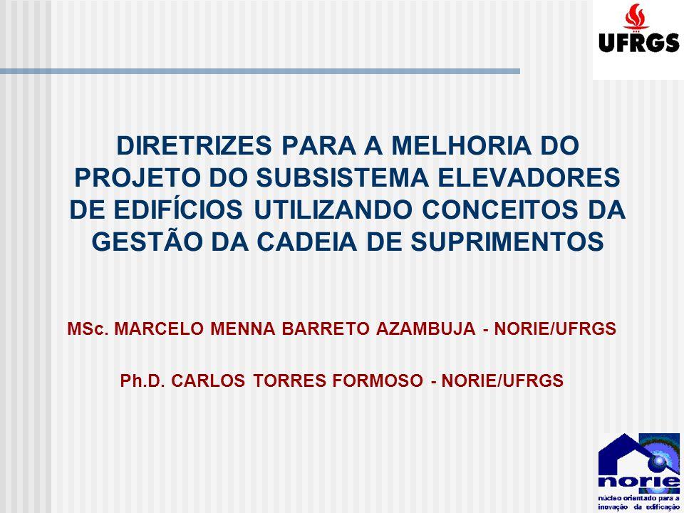 DIRETRIZES PARA A MELHORIA DO PROJETO DO SUBSISTEMA ELEVADORES DE EDIFÍCIOS UTILIZANDO CONCEITOS DA GESTÃO DA CADEIA DE SUPRIMENTOS
