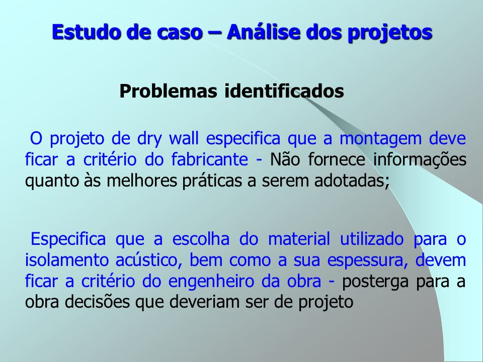Estudo de caso – Análise dos projetos Problemas identificados