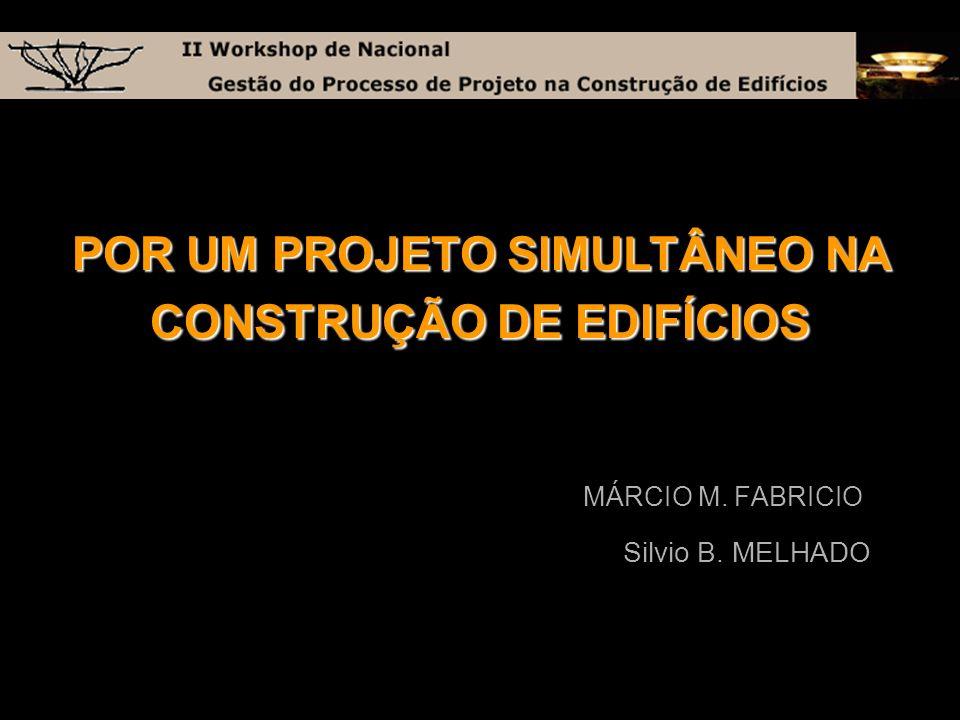 POR UM PROJETO SIMULTÂNEO NA CONSTRUÇÃO DE EDIFÍCIOS