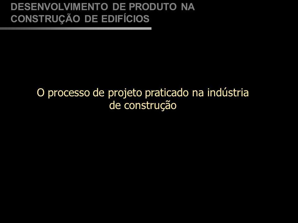 O processo de projeto praticado na indústria de construção