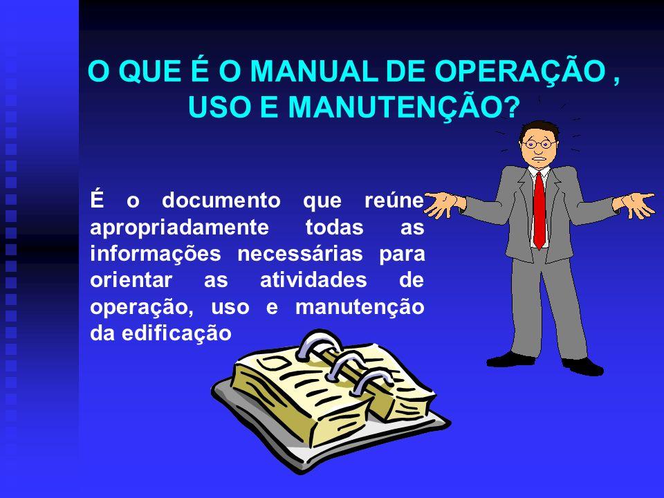 O QUE É O MANUAL DE OPERAÇÃO , USO E MANUTENÇÃO