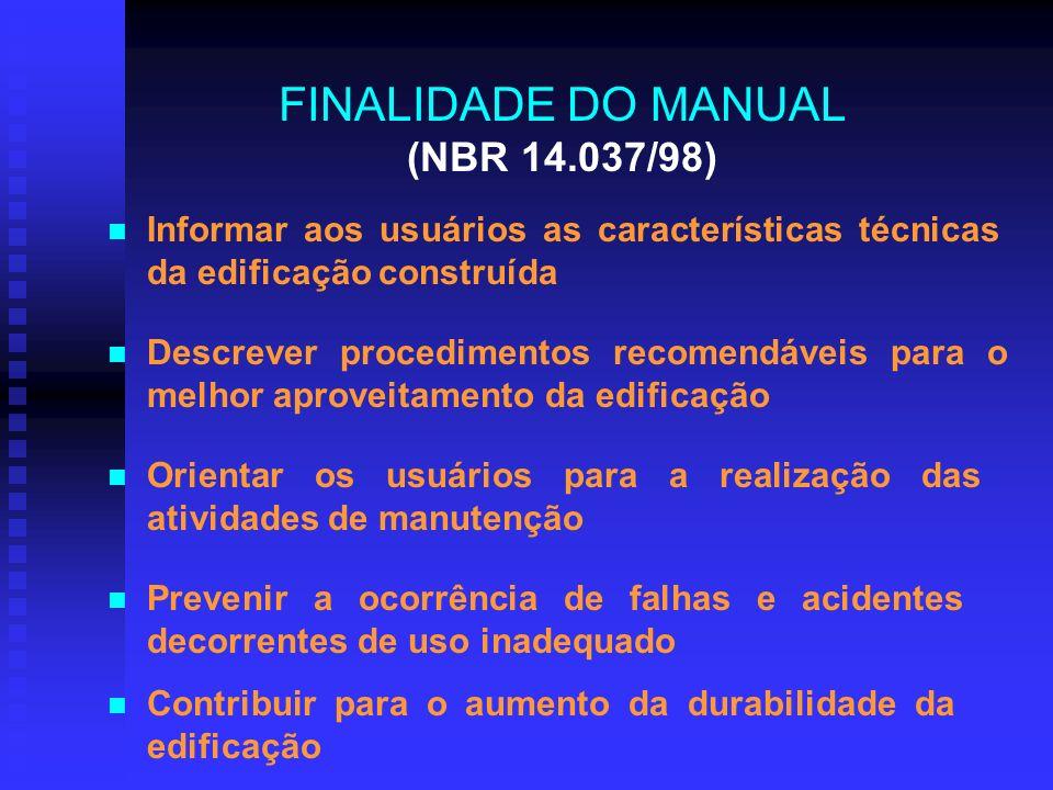 FINALIDADE DO MANUAL (NBR 14.037/98)