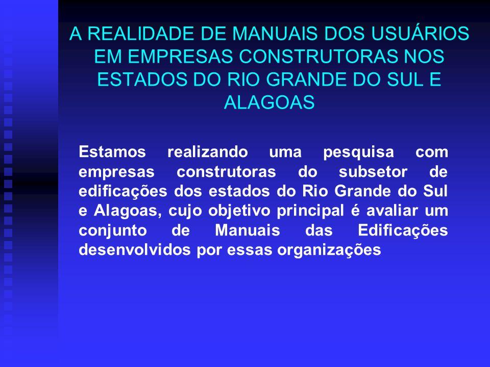 A REALIDADE DE MANUAIS DOS USUÁRIOS EM EMPRESAS CONSTRUTORAS NOS ESTADOS DO RIO GRANDE DO SUL E ALAGOAS