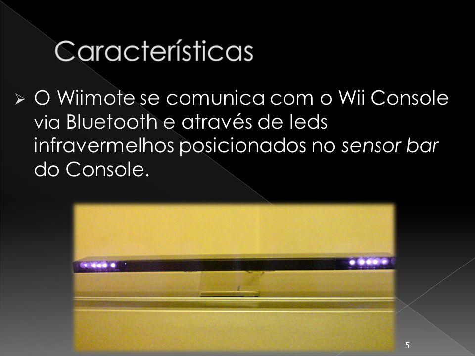Características O Wiimote se comunica com o Wii Console via Bluetooth e através de leds infravermelhos posicionados no sensor bar do Console.