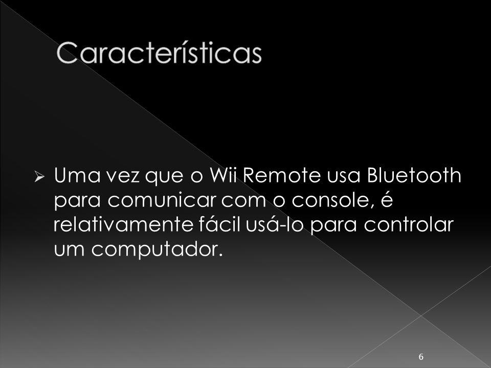 Características Uma vez que o Wii Remote usa Bluetooth para comunicar com o console, é relativamente fácil usá-lo para controlar um computador.