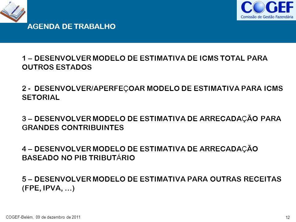 1 – DESENVOLVER MODELO DE ESTIMATIVA DE ICMS TOTAL PARA OUTROS ESTADOS