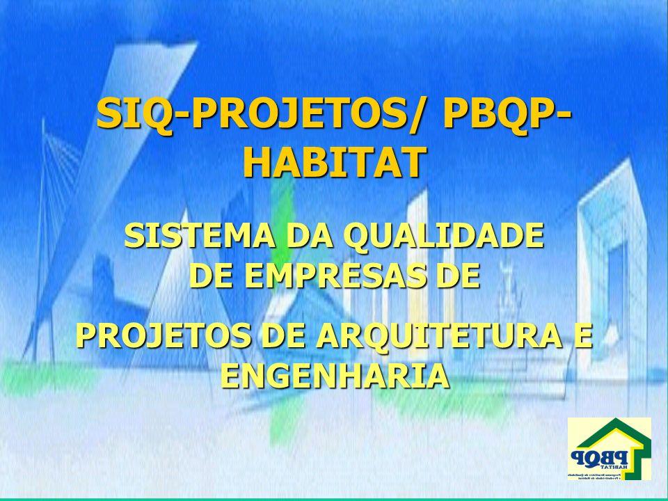 SIQ-PROJETOS/ PBQP-HABITAT PROJETOS DE ARQUITETURA E ENGENHARIA