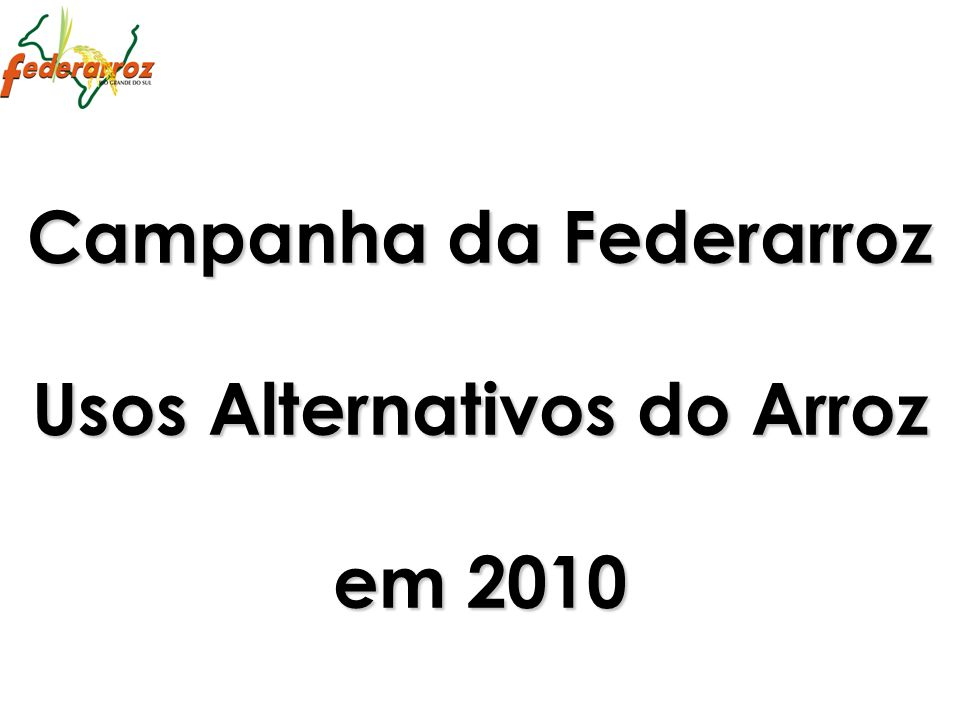 Campanha da Federarroz Usos Alternativos do Arroz