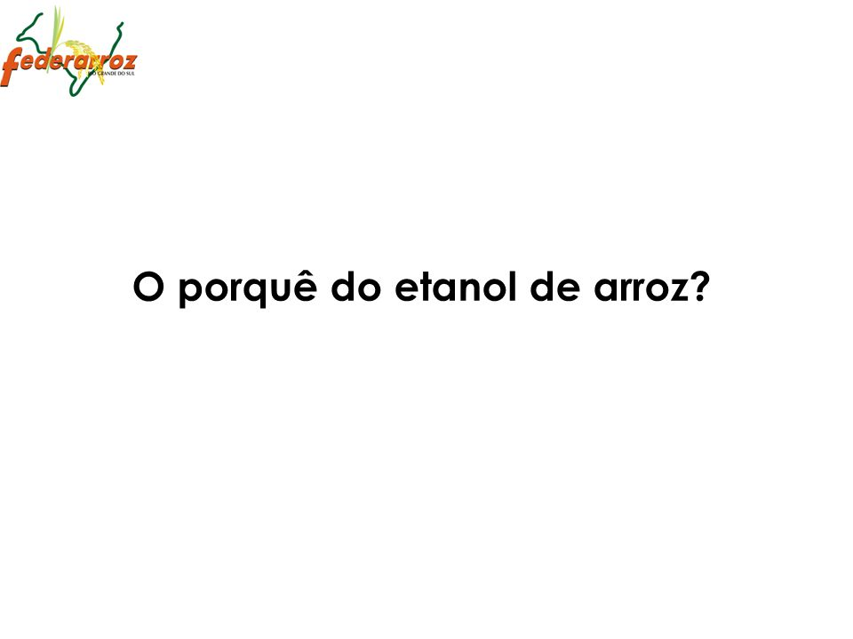 O porquê do etanol de arroz