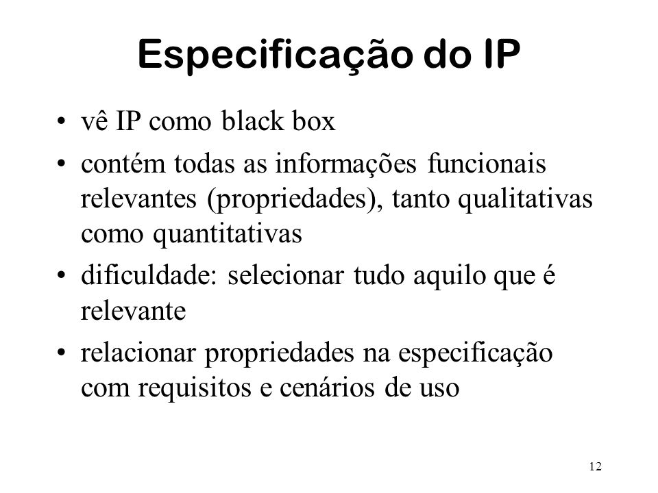 Especificação do IP vê IP como black box