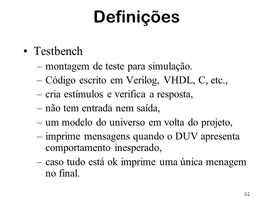 Definições Testbench montagem de teste para simulação.