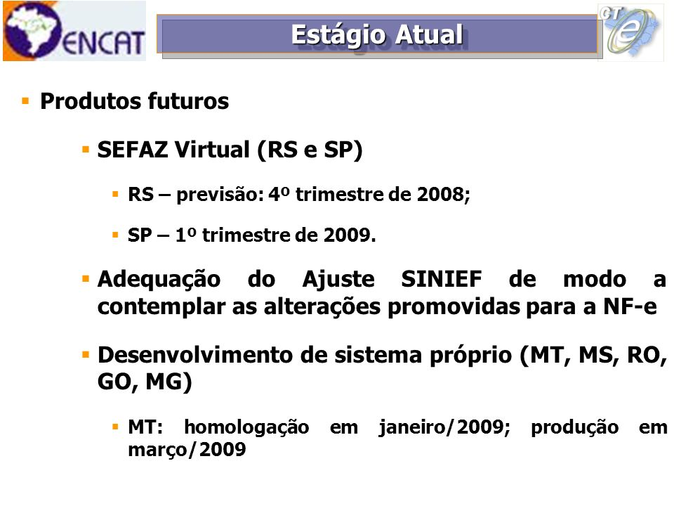 Estágio Atual Produtos futuros SEFAZ Virtual (RS e SP)