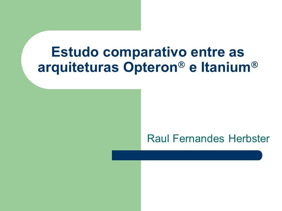 Estudo comparativo entre as arquiteturas Opteron e Itanium