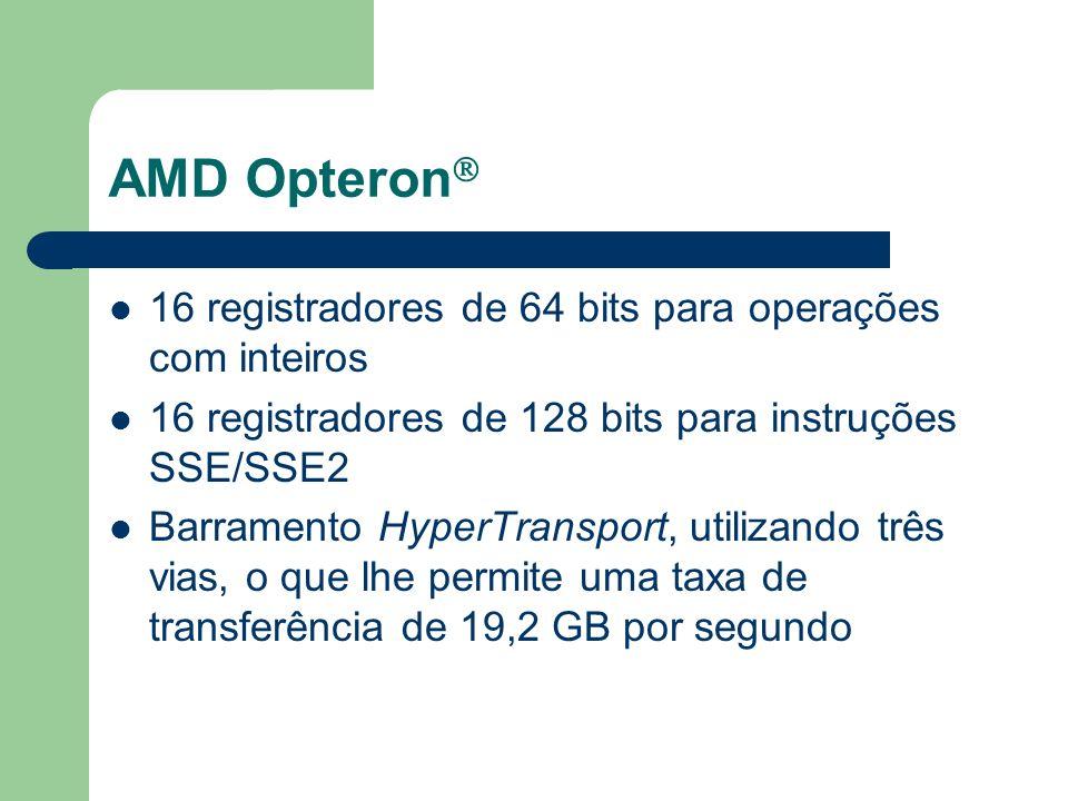 AMD Opteron 16 registradores de 64 bits para operações com inteiros