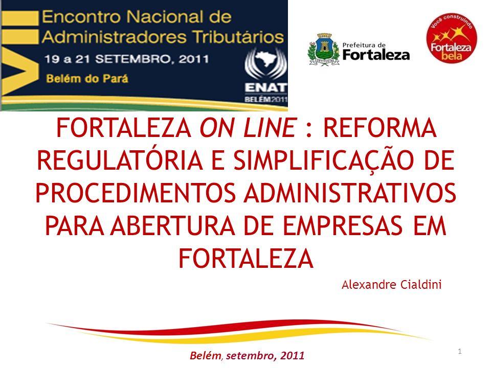 FORTALEZA ON LINE : REFORMA REGULATÓRIA E SIMPLIFICAÇÃO DE PROCEDIMENTOS ADMINISTRATIVOS PARA ABERTURA DE EMPRESAS EM FORTALEZA