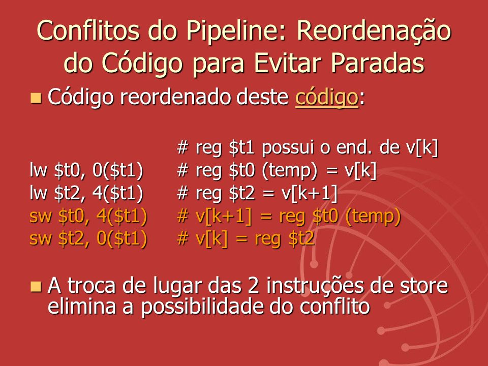 Conflitos do Pipeline: Reordenação do Código para Evitar Paradas