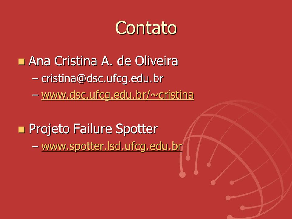 Contato Ana Cristina A. de Oliveira Projeto Failure Spotter