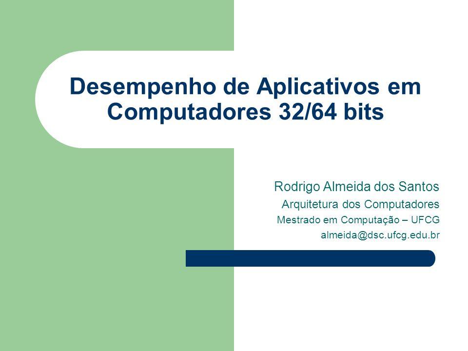 Desempenho de Aplicativos em Computadores 32/64 bits