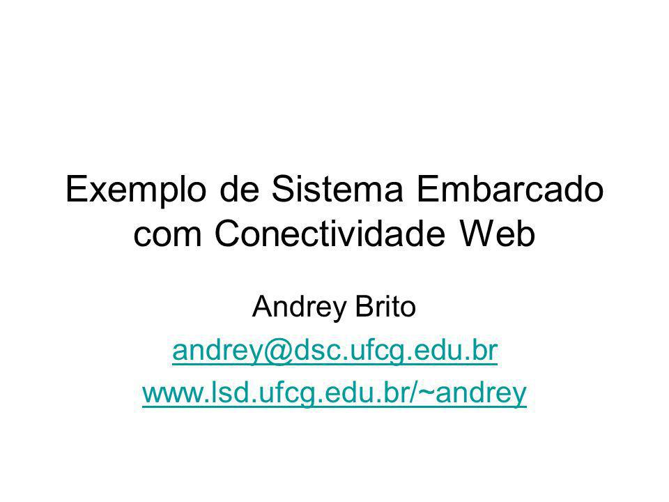 Exemplo de Sistema Embarcado com Conectividade Web
