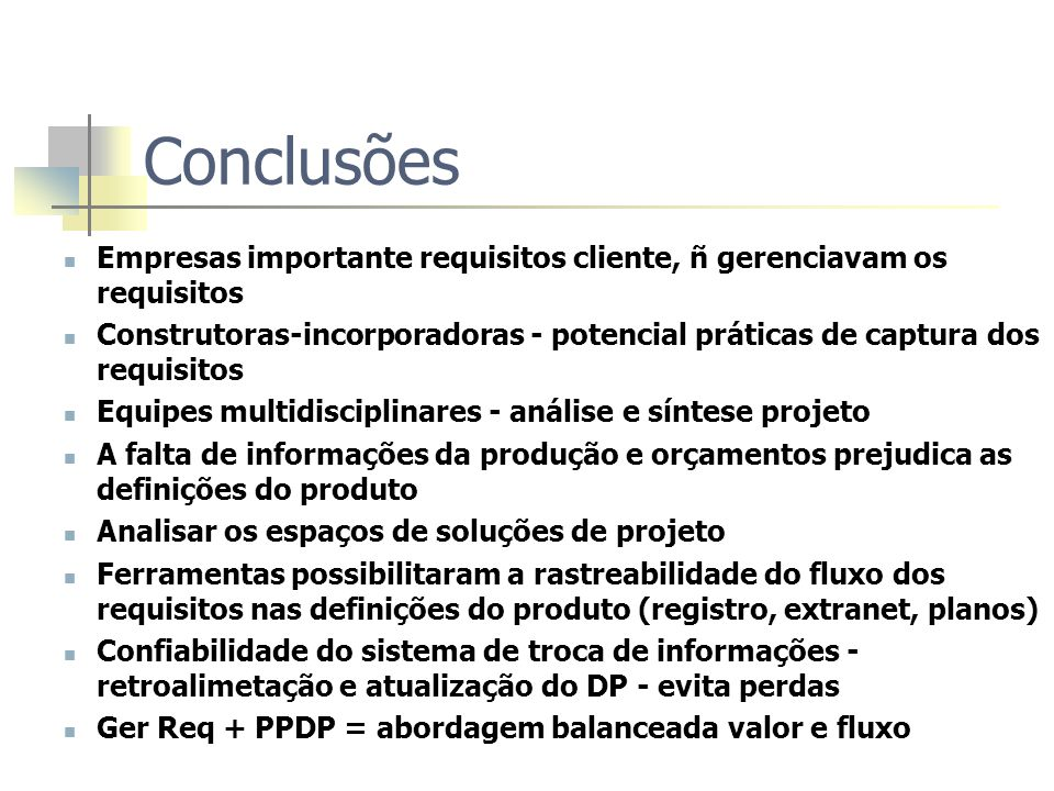 Conclusões Empresas importante requisitos cliente, ñ gerenciavam os requisitos.