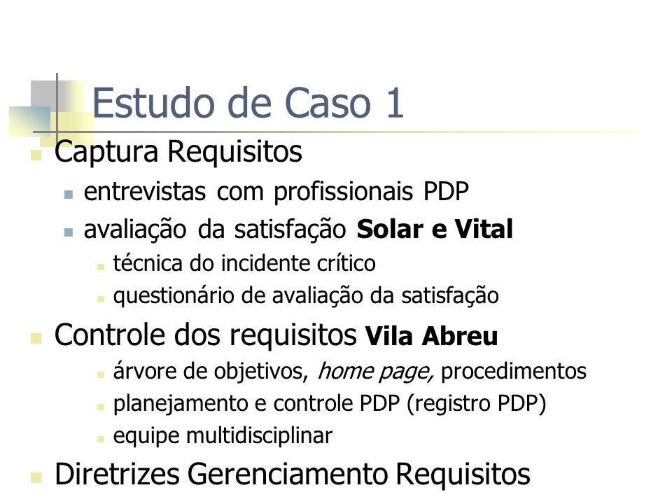 Estudo de Caso 1 Captura Requisitos Controle dos requisitos Vila Abreu