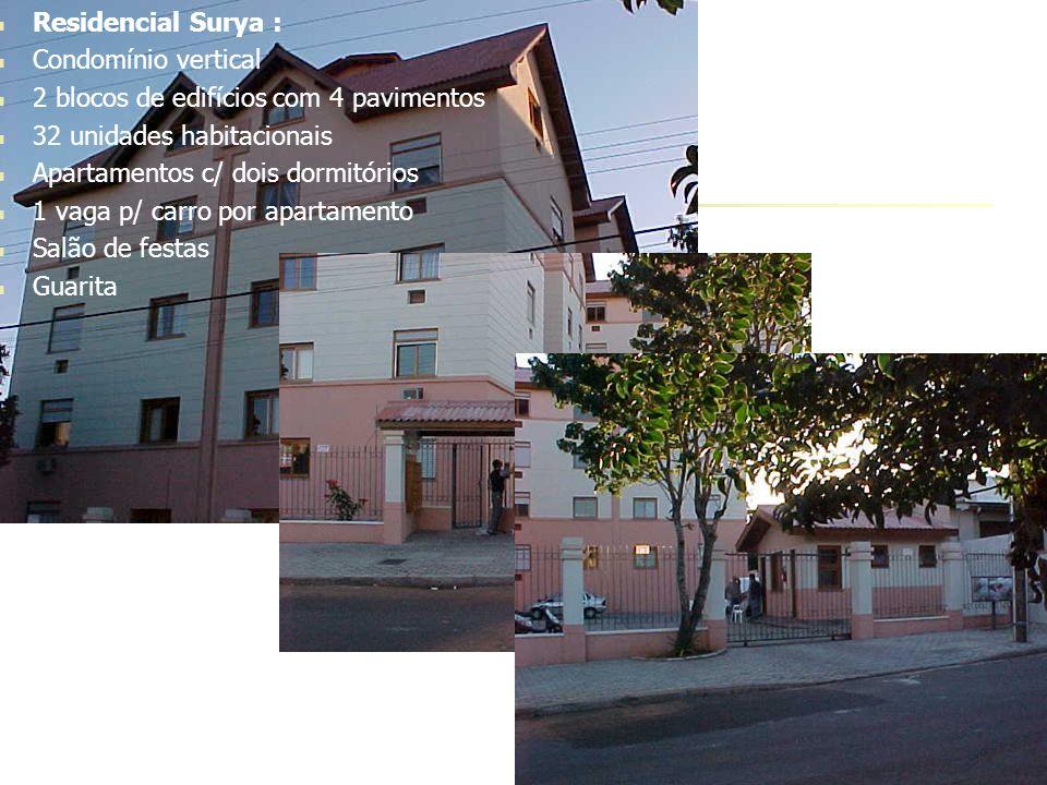 Residencial Surya :Condomínio vertical. 2 blocos de edifícios com 4 pavimentos. 32 unidades habitacionais.