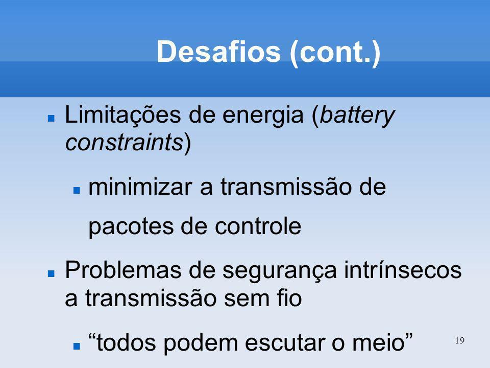 Desafios (cont.) Limitações de energia (battery constraints)