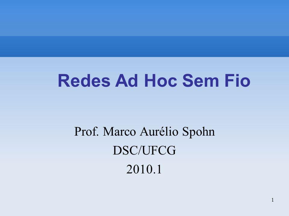 Prof. Marco Aurélio Spohn DSC/UFCG 2010.1