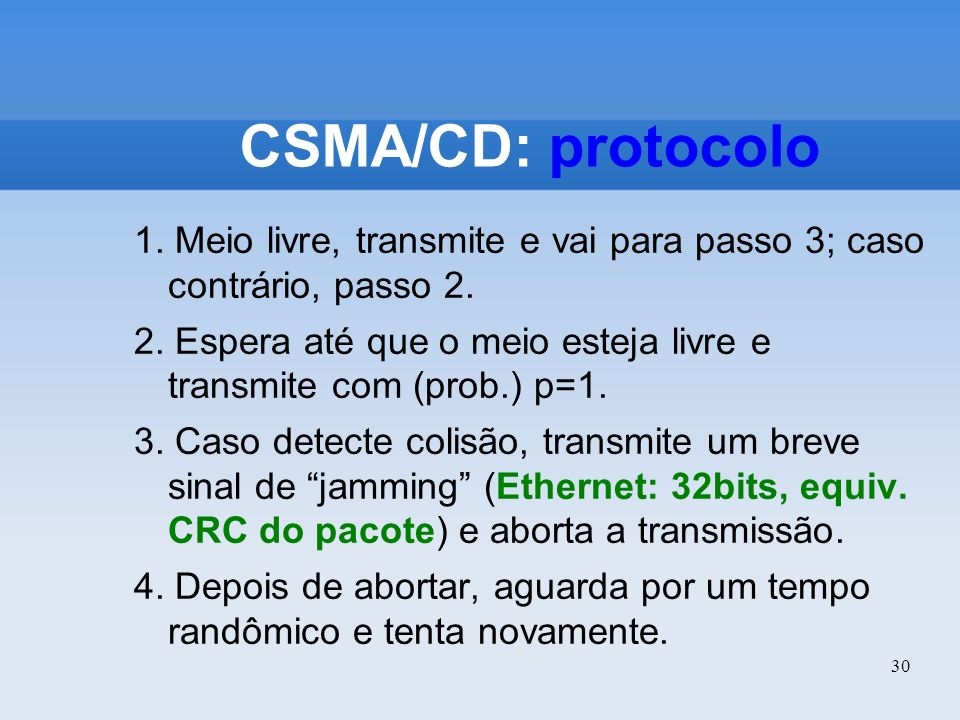 CSMA/CD: protocolo 1. Meio livre, transmite e vai para passo 3; caso contrário, passo 2.