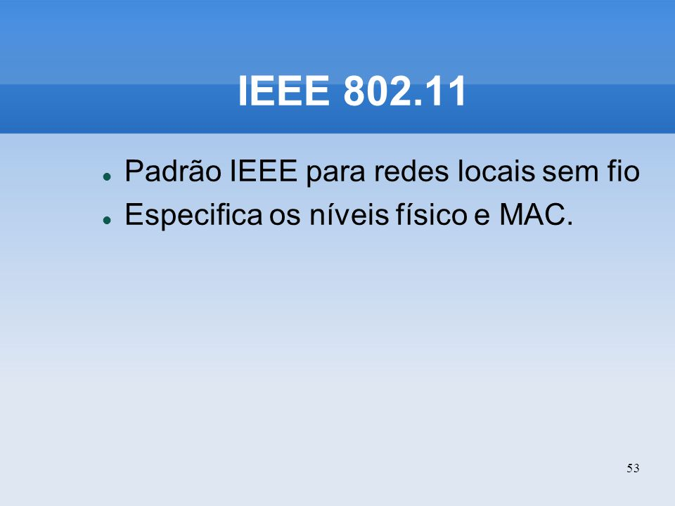 IEEE 802.11 Padrão IEEE para redes locais sem fio