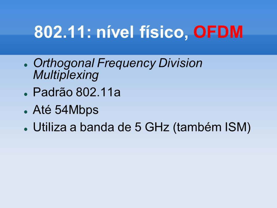 802.11: nível físico, OFDM Orthogonal Frequency Division Multiplexing