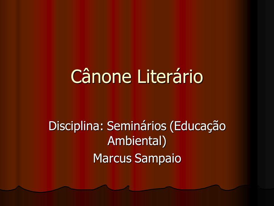 Disciplina: Seminários (Educação Ambiental) Marcus Sampaio